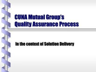 CUNA Mutual Group's  Quality Assurance Process
