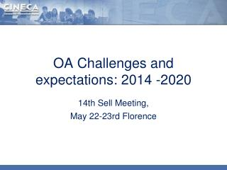 OA Challenges and expectations: 2014 -2020