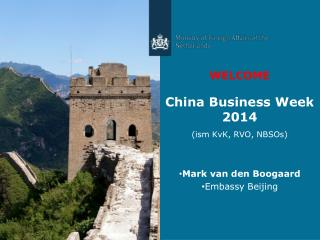 WELCOME China Business Week 2014 (ism KvK, RVO, NBSOs)