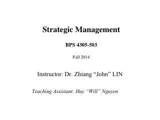 Strategic Management BPS 4305-503 Fall 2014