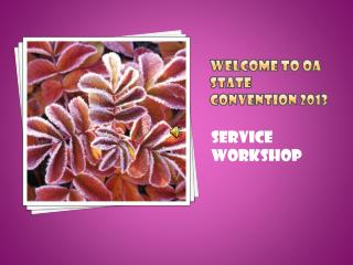 Welcome to OA State Convention 2013