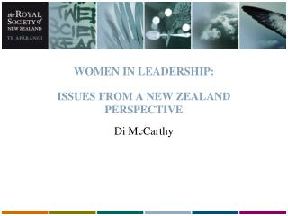 WOMEN IN LEADERSHIP: ISSUES FROM A NEW ZEALAND PERSPECTIVE