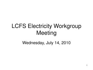 LCFS Electricity Workgroup Meeting