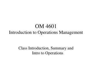 OM 4601 Introduction to Operations Management