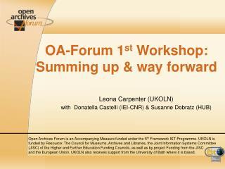 OA-Forum 1 st  Workshop:  Summing up & way forward