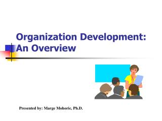 Organization Development: An Overview