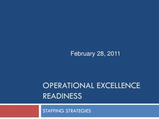 OPERATIONAL EXCELLENCE READINESS
