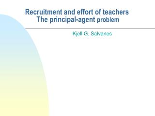 Recruitment and effort of teachers   The principal-agent  problem