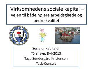 Virksomhedens sociale kapital �  vejen til b�de h�jere arbejdsgl�de og bedre kvalitet
