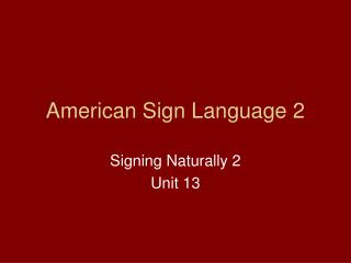 American Sign Language 2