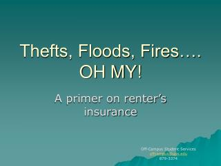 Thefts, Floods, Fires�. OH MY!