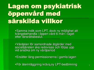 Lagen om psykiatrisk öppenvård med särskilda villkor