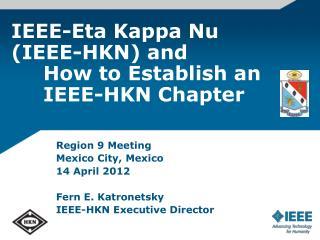 IEEE-Eta Kappa Nu  (IEEE-HKN) and  How to Establish an IEEE-HKN Chapter