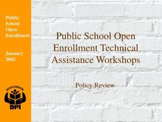 Public School Open Enrollment Technical Assistance Workshops