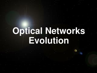 Optical Networks Evolution