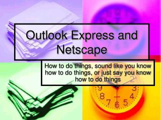 Outlook Express and Netscape