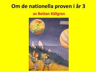 Om de nationella proven i år 3 av Bettan Källgren