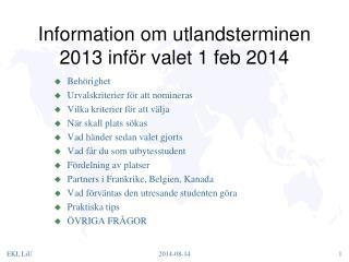 Information om utlandsterminen 2013 inför valet 1 feb 2014