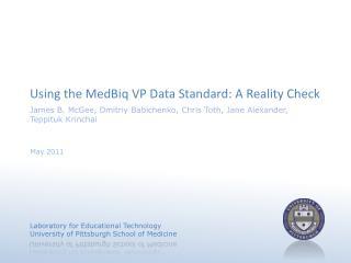 Using the MedBiq VP Data Standard: A Reality Check