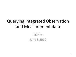 Querying Integrated Observation and Measurement data