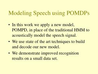 Modeling Speech using POMDPs