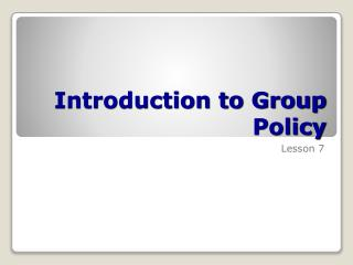 Introduction to Group Policy