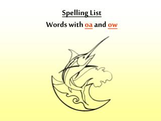 Spelling List Words with oa and ow
