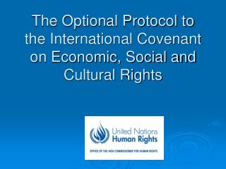 The Optional Protocol to the International Covenant on Economic, Social and Cultural Rights
