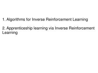 Algorithms for Inverse Reinforcement Learning Andrew Ng and Stuart Russell
