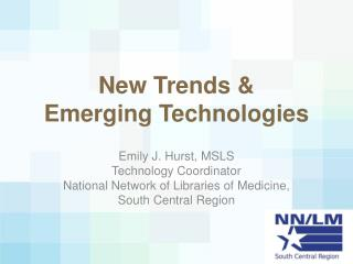 New Trends &  Emerging Technologies