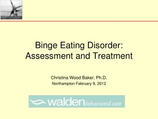Binge Eating Disorder:  Assessment and Treatment