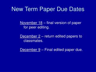 New Term Paper Due Dates