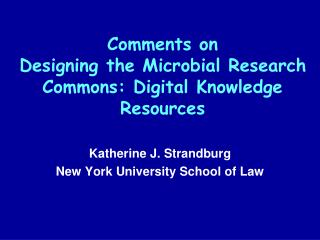 Comments on  Designing the Microbial Research Commons: Digital Knowledge Resources