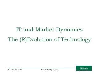 IT and Market Dynamics  The (R)Evolution of Technology