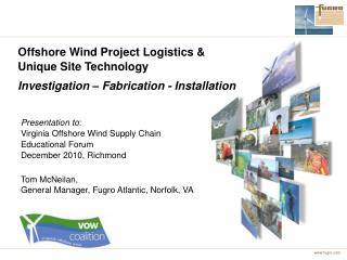 Offshore Wind Project Logistics & Unique Site Technology