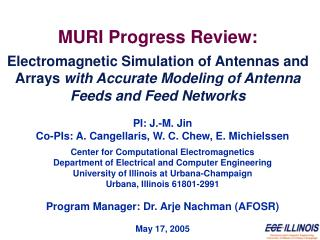 MURI Progress Review:  Electromagnetic Simulation of Antennas and   Arrays with Accurate Modeling of Antenna Feeds and F
