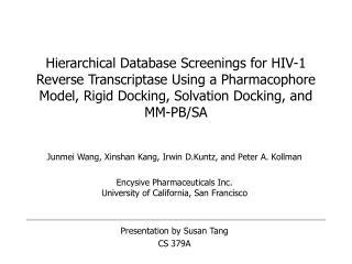 Junmei Wang, Xinshan Kang, Irwin D.Kuntz, and Peter A. Kollman