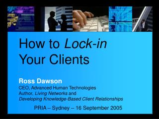 How to  Lock-in Your Clients