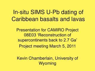 In-situ SIMS U-Pb dating of Caribbean basalts and lavas