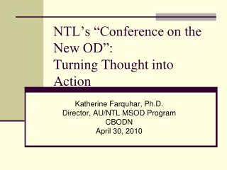 NTL�s �Conference on the New OD�:   Turning Thought into Action