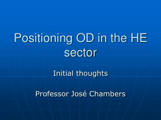 Positioning OD in the HE sector