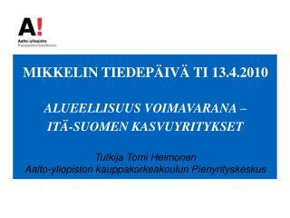Tutkija Tomi Heimonen  Aalto-yliopiston kauppakorkeakoulun Pienyrityskeskus