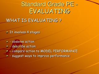Standard Grade PE -  EVALUATING