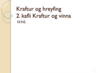 Kraftur og hreyfing 2. kafli Kraftur og vinna