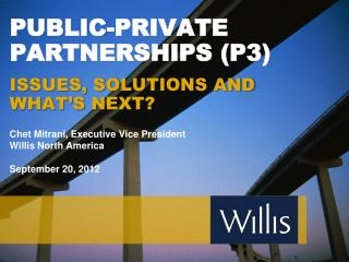 PUBLIC-PRIVATE PARTNERSHIPS (P3)  Issues, solutions and  what's next?