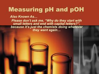 Measuring pH and pOH