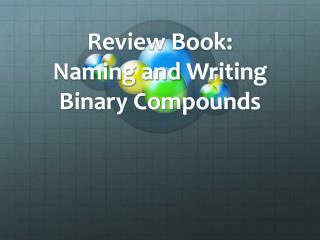 Review Book:  Naming and Writing  Binary Compounds