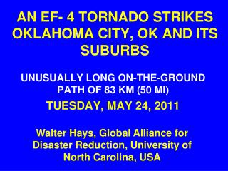 AN EF- 4 TORNADO STRIKES  OKLAHOMA CITY, OK AND ITS SUBURBS