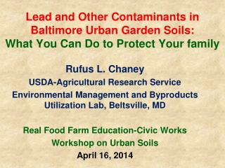 Rufus L. Chaney USDA-Agricultural Research Service