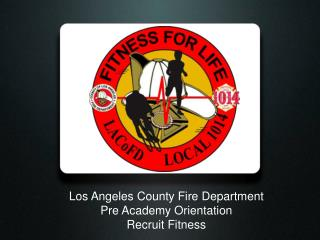 Los Angeles County Fire Department Pre Academy Orientation Recruit Fitness